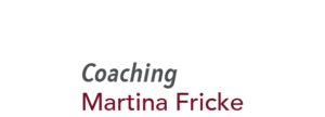 Martina Fricke Coaching Wildeshausen | +49 (0) 4431 | 70 66 61